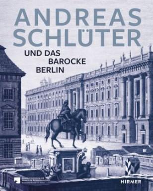 Exhibition andreas schl ter and baroque berlin enfilade - Schluter architekt ...