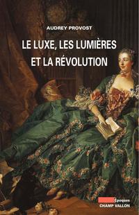 C_Le-Luxe-les-Lumieres-et-la-Revolution_2535