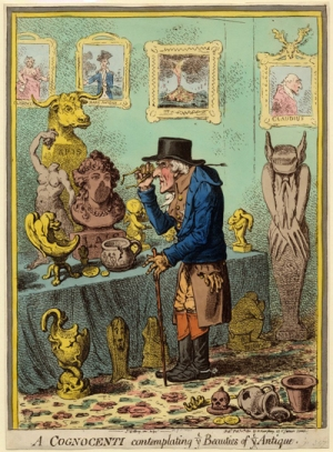 James Gillray, A Cognocenti Contemplating ye Beauties of ye Antique, 1801 (London: The British Museum)