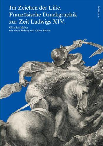 im-zeichen-der-lilie-franzoesische-druckgraphik-zur-zeit-ludwigs-xiv_9783935127332