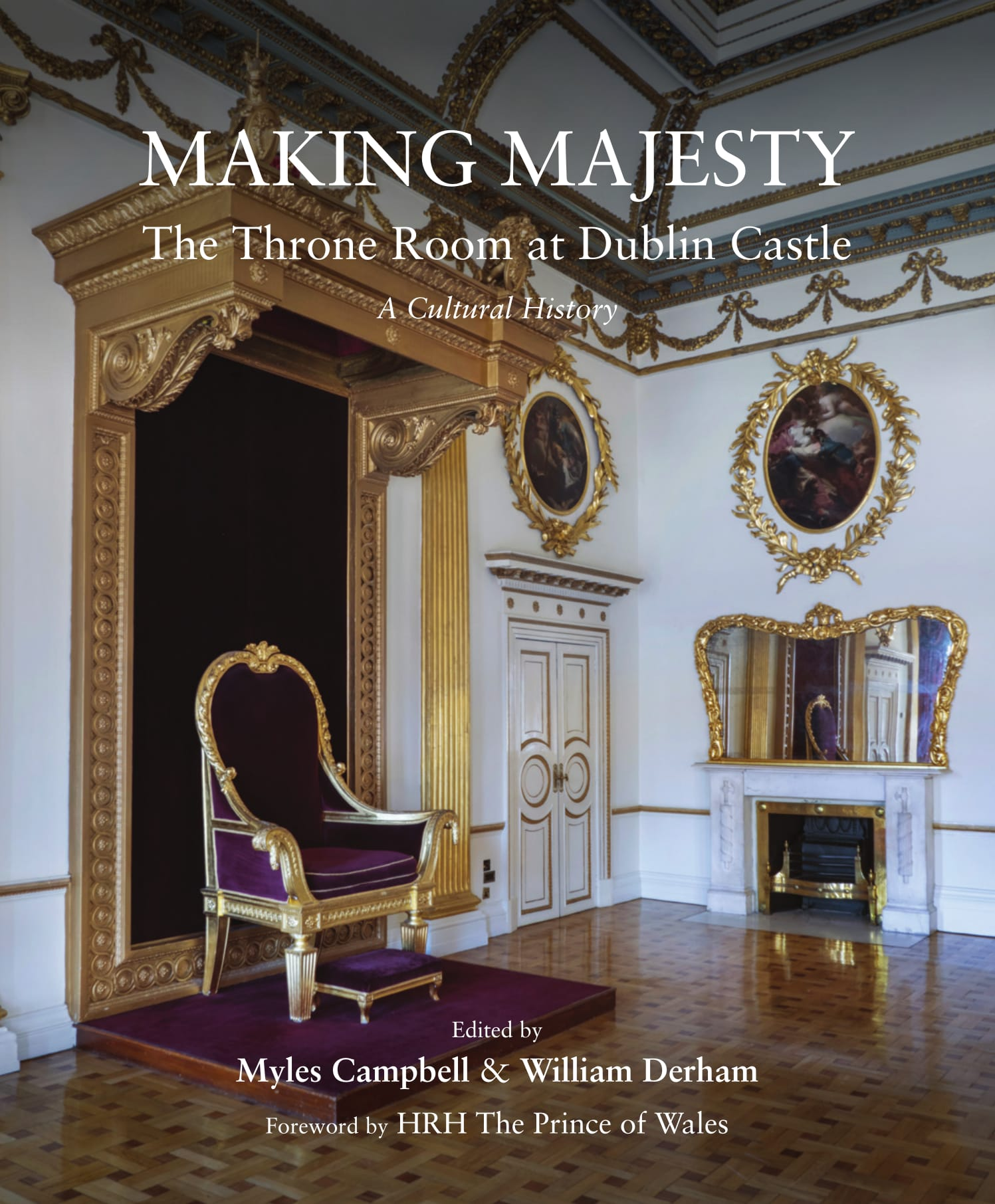 British Apartments: Making Majesty: The Throne Room At Dublin